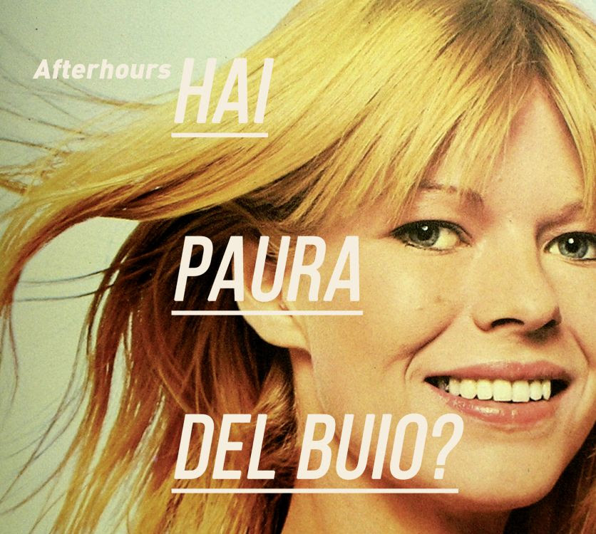 Hai paura del buio? reloaded Afterhours